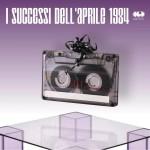 I successi di aprile 1984
